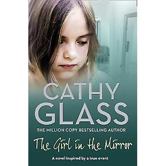 The Girl in the Mirror by Cathy Glass - 9780007299270 Book