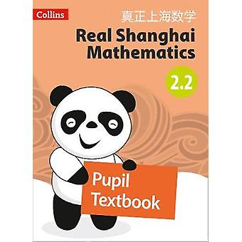 Real Shanghai Mathematics - Pupil Textbook 2.2 by Real Shanghai Mathe