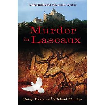 Murder in Lascaux by Betsy Draine - 9780299284244 Book
