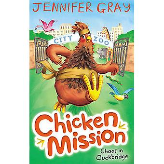 Huhn Mission - Chaos in Cluckbridge (Main) von Jennifer Gray - Hanna