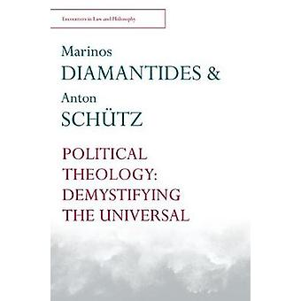 Political Theology - Demystifying the Universal by Marinos Diamantides