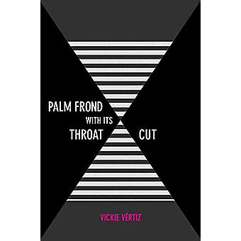 Palm Frond with its Throat Cut by Vickie Vertiz - 9780816535118 Book