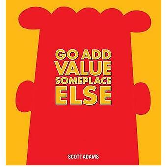 Gehen Sie irgendwo sonst - ein Dilbert-Buch von Scott Adams - 97814494 Mehrwert