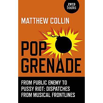 Pop-Granate - von Public Enemy, Pussy Riot - Depeschen von Musica