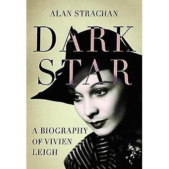 Dark Star - en biografi över Vivien Leigh av Dark Star - en biografi över V