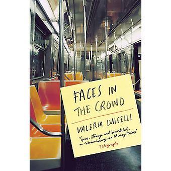 Rostros en la multitud por Valeria Luiselli - Christina MacSweeney - 97818