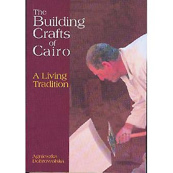Les métiers de la construction du Caire - une Tradition vivante par Agnieszka Dobrowo