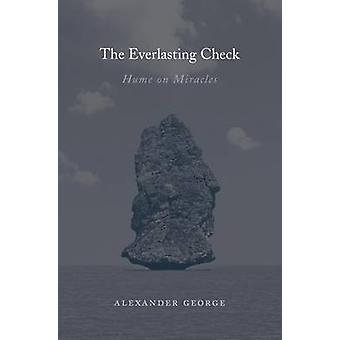 The Everlasting Check - Hume on Miracles by Alexander George - 9780674