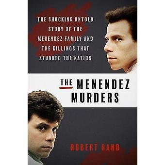 The Menendez Murders - The Shocking Untold Story of the Menendez Famil