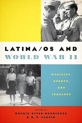 Latina OS and World War II - Mobility - Agency - and Ideology by Maggi