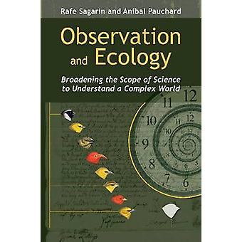 Observation and Ecology - Broadening the Scope of Science to Understan