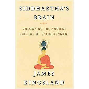 Cervello di Siddhartha: sbloccare l'antica scienza dell'Illuminismo
