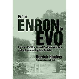 From Enron to Evo: Pipeline Politics, Global Environmentalism, and Indigenous Rights in Bolivia (First People:...