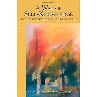 A Way of Self-knowledge: and The Threshold of the Spiritual World: Meditation and the Soul's Path to Spiritual Experience