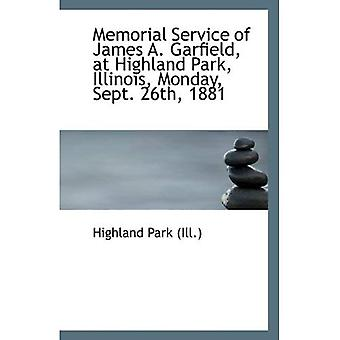 Memorial Service of James A. Garfield, at Highland Park, Illinois, Monday, Sept. 26th, 1881