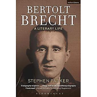 Bertolt Brecht: Ein literarisches Leben