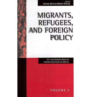 Migrants, Refugees, and Foreign Policy: U. S. and German Policies Toward Countries of Origin