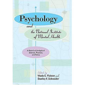 Psykologi och National Institute of Mental Health: en historisk analys av vetenskap, praktik och politik