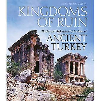 Royaumes de la ruine: l'Art et les splendeurs architecturales de la Turquie antique