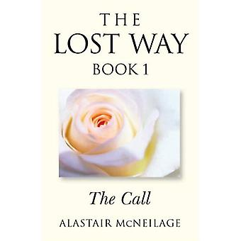 The Lost Way: Bk. 1: The Call