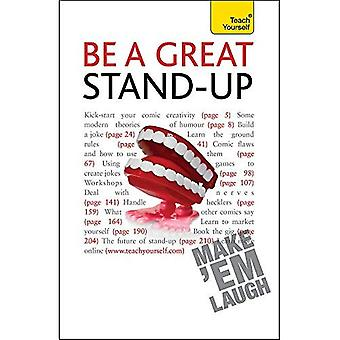 Be a Great Stand-Up: Teach Yourself
