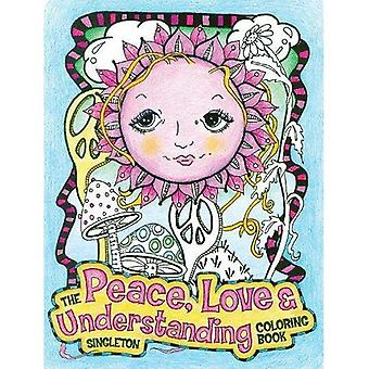 The Peace, Love and Understanding Coloring Book:� A Hippie Dippy Coloring Book