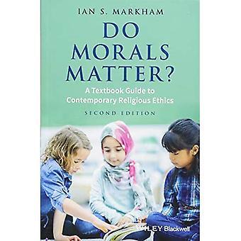 Do Morals Matter?: A Textbook Guide to Contemporary Religious Ethics