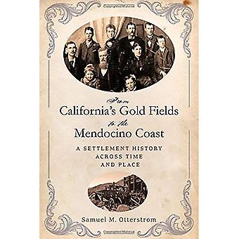 From California's Gold Fields to the Mendocino Coast: A Settlement History� Across Time and Place