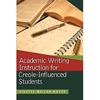 Academic Writing Instruction� for Creole-Influenced Students
