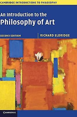 An Introduction to the Philosophy of Art by Eldridge & Richard