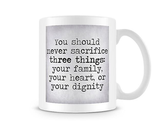 Never Sacrifice Three Things Mug