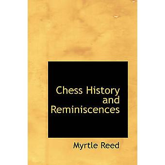 Chess History and Reminiscences by Reed & Myrtle