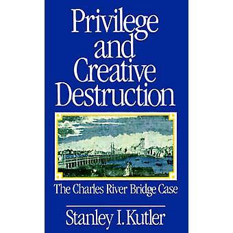 Privilégio e destruição criativa a ponte do Rio Charles caso por Kutler & Stanley eu.