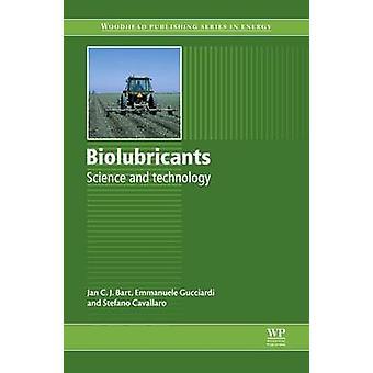 Biolubricants vetenskap och teknik av Bart & J. C. J.