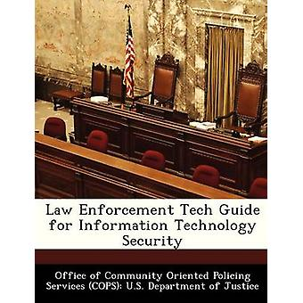 Law Enforcement Tech Guide for Information Technology Security by Office of Community Oriented Policing Se