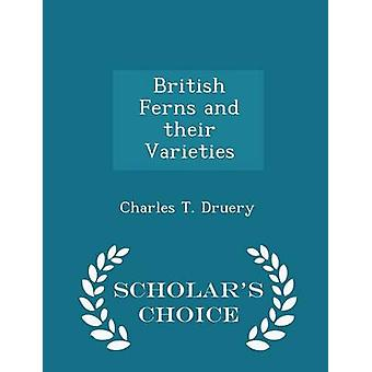 British Ferns and their Varieties  Scholars Choice Edition by Druery & Charles T.