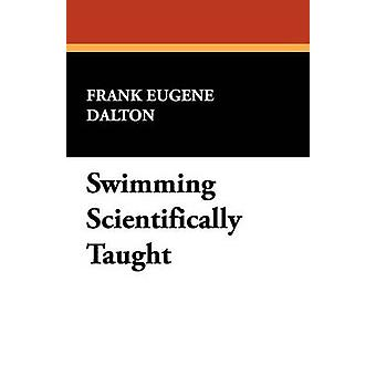 Swimming Scientifically Taught by Dalton & Frank Eugene
