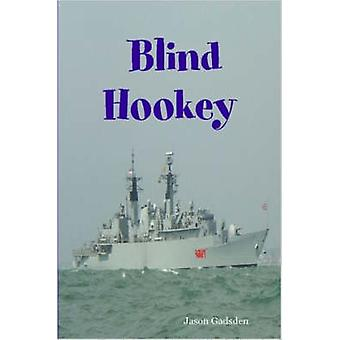 Blind Hookey by Gadsden & Jason