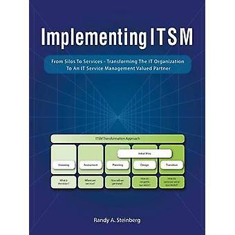 Implementación de Itsm de Silos a los servicios de transformación de la TI organización It servicio gestión socio valioso por Steinberg y Randy una.