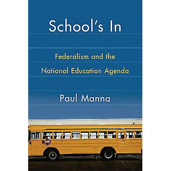 Schools In Federalism and the National Education Agenda by Manna & Paul