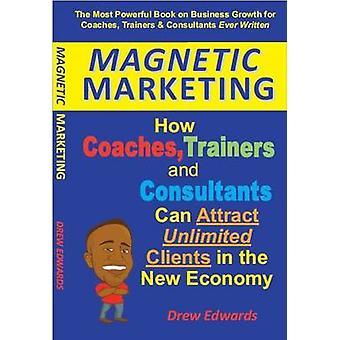 Magnetische Marketing door Edwards & Drew