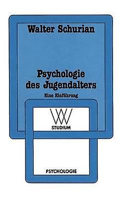 Psychologie des Jugendalters  Eine Einfhrung by Schurian & Walter