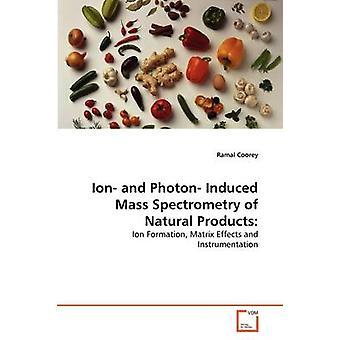 Íon e Photon induzida por espectrometria de massa de produtos naturais por Coorey & Ramal