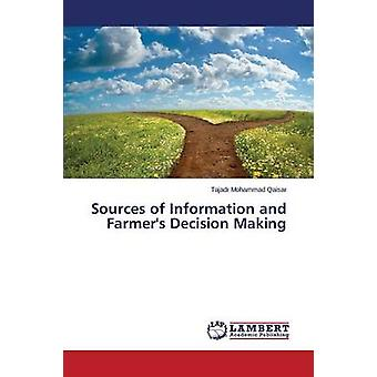 Sources of Information and Farmers Decision Making by Qaisar Tajadr Mohammad