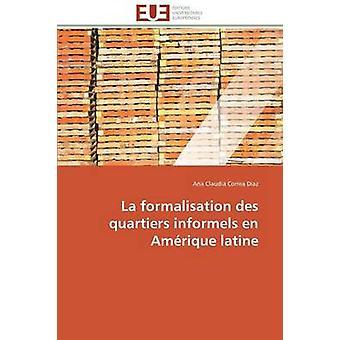 La formalisation des quartiers informels en amrique latine by DIAZA