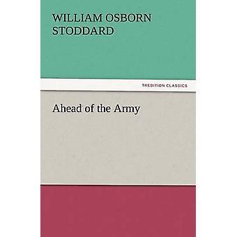 Ahead of the Army by Stoddard & William Osborn