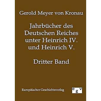 Jahrbcher des Deutschen Reiches unter Heinrich IV. und Heinrich V. by Meyer von Kronau & Gerold1