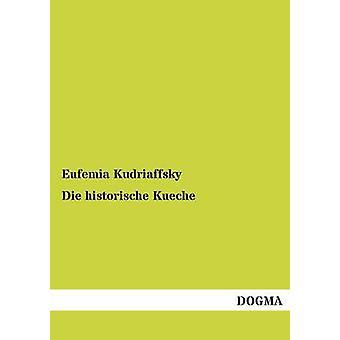 Die historische Kueche by Kudriaffsky & Eufemia