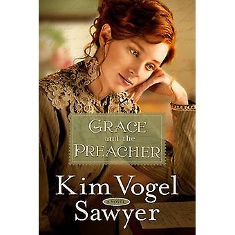Grace and the Preacher by Kim Vogel Sawyer - 9780307731418 Book