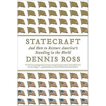 Statecraft - And How to Restore America's Standing in the World by Den